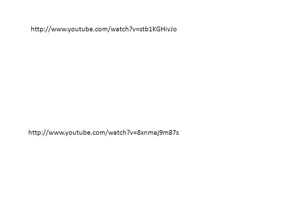 http://www.youtube.com/watch v=stb1KGHivJo http://www.youtube.com/watch v=8xnmaj9m87s