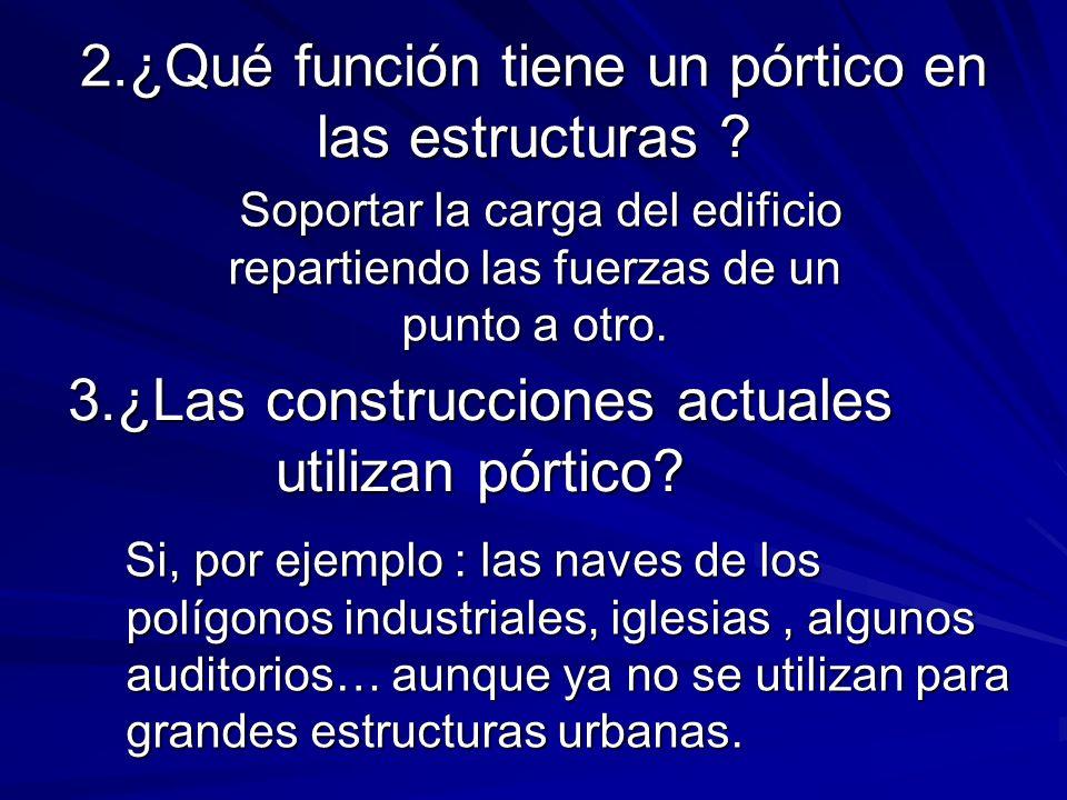 2.¿Qué función tiene un pórtico en las estructuras