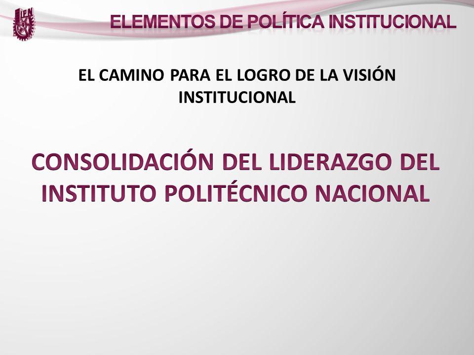 CONSOLIDACIÓN DEL LIDERAZGO DEL INSTITUTO POLITÉCNICO NACIONAL