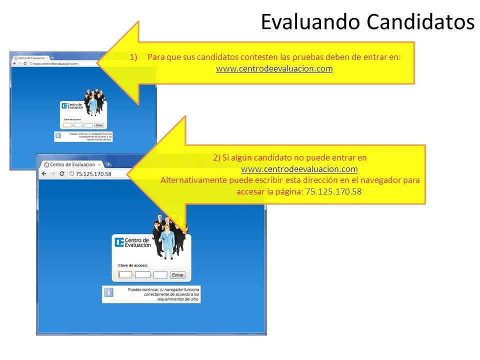 2) Si algún candidato no puede entrar en www.centrodeevaluacion.com