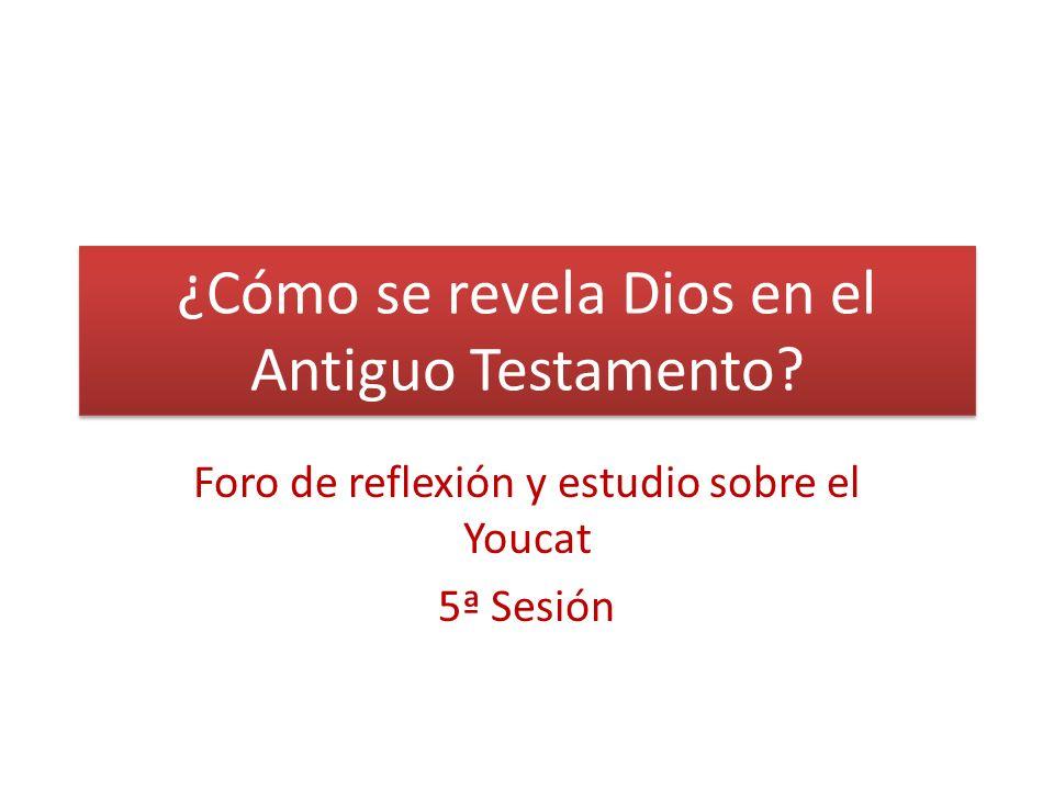 ¿Cómo se revela Dios en el Antiguo Testamento