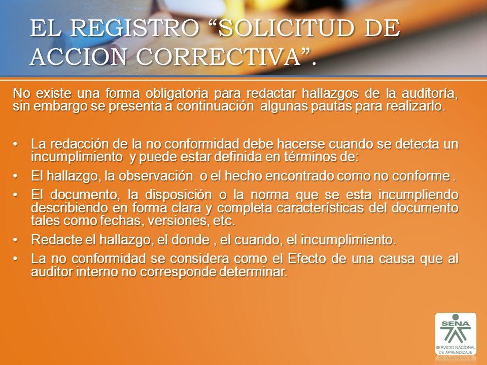 EL REGISTRO SOLICITUD DE ACCION CORRECTIVA .