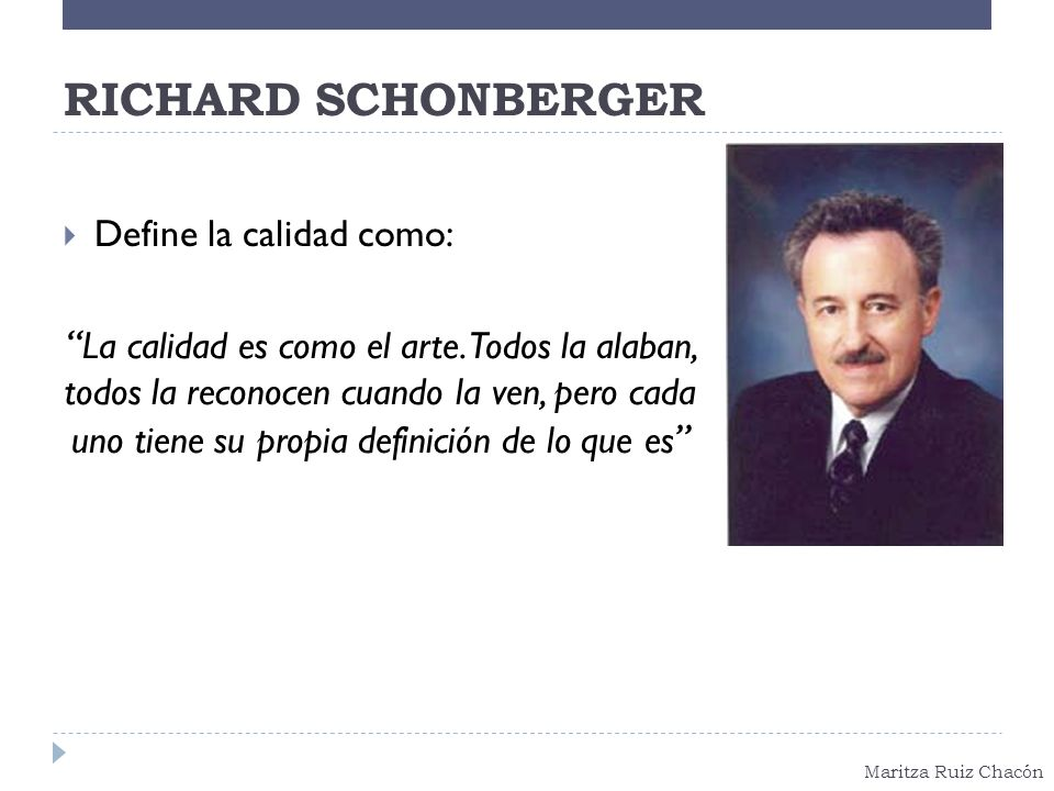 RICHARD SCHONBERGER Define la calidad como: