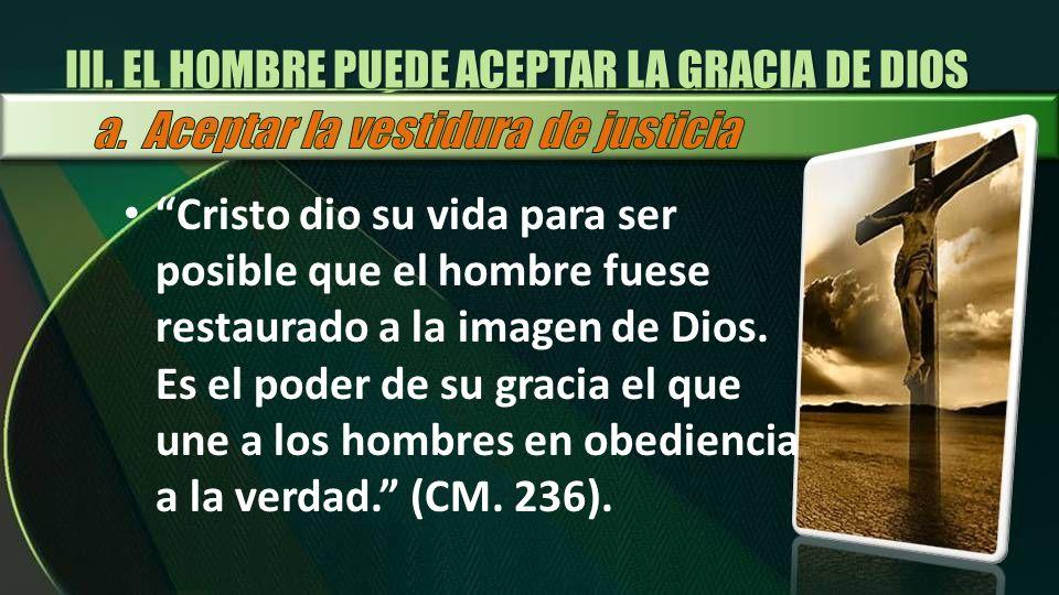 III. EL HOMBRE PUEDE ACEPTAR LA GRACIA DE DIOS