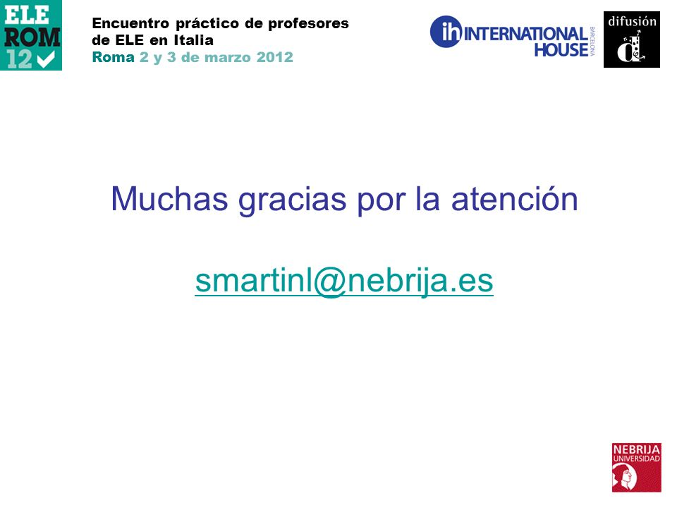 Muchas gracias por la atención smartinl@nebrija.es