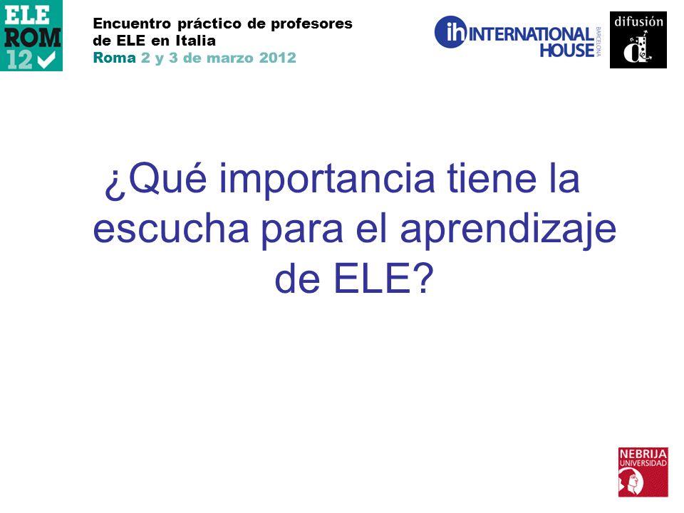 ¿Qué importancia tiene la escucha para el aprendizaje de ELE