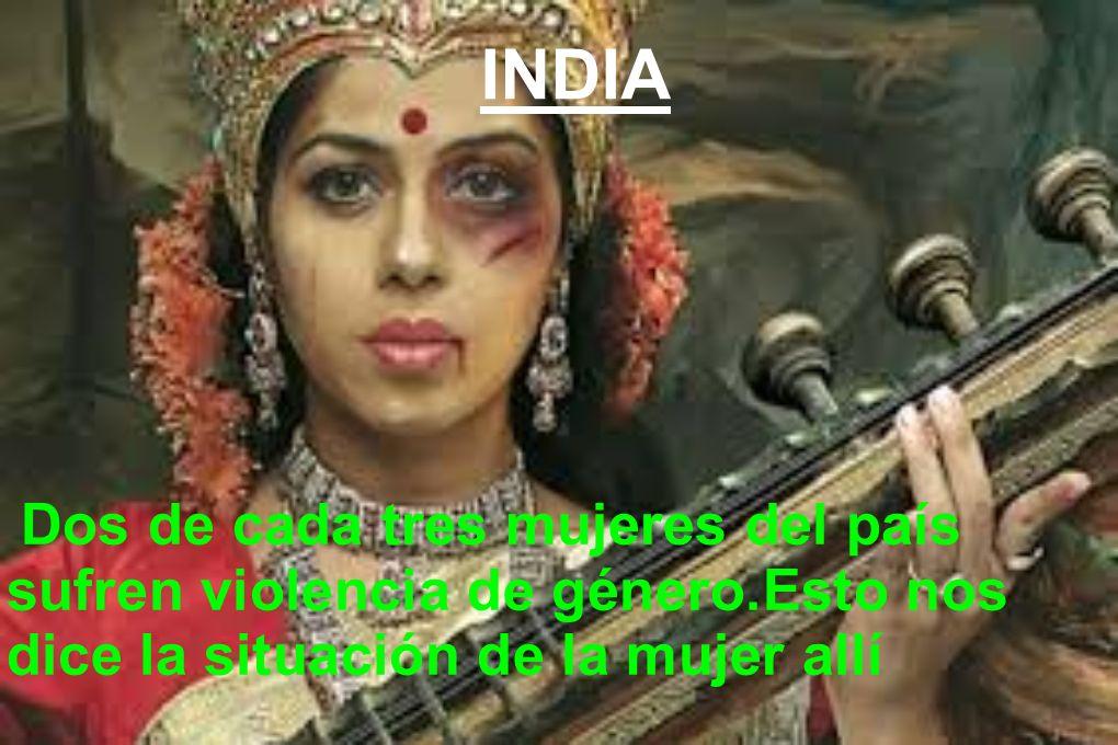 INDIA Dos de cada tres mujeres del país sufren violencia de género.Esto nos dice la situación de la mujer allí.
