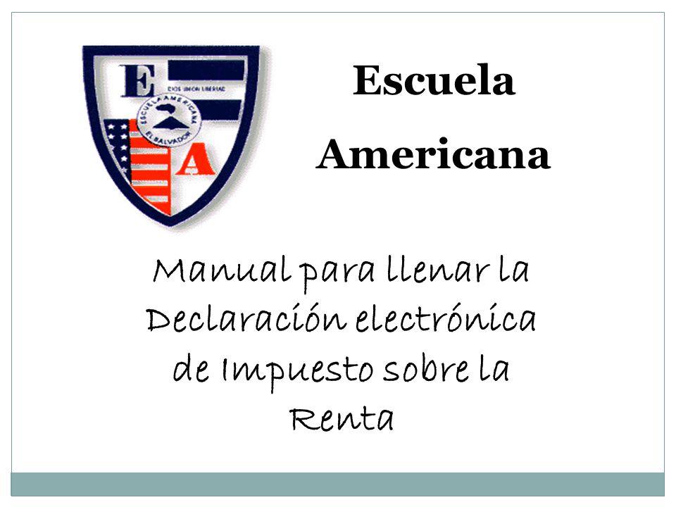 Escuela Americana Manual para llenar la Declaración electrónica de Impuesto sobre la Renta