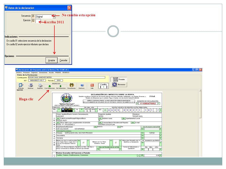 No cambie esta opción Escriba 2011 Haga clic