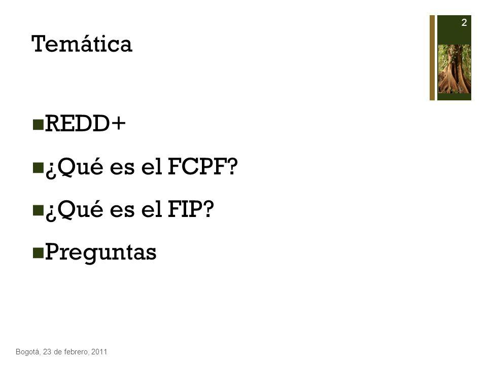 Temática REDD+ ¿Qué es el FCPF ¿Qué es el FIP Preguntas