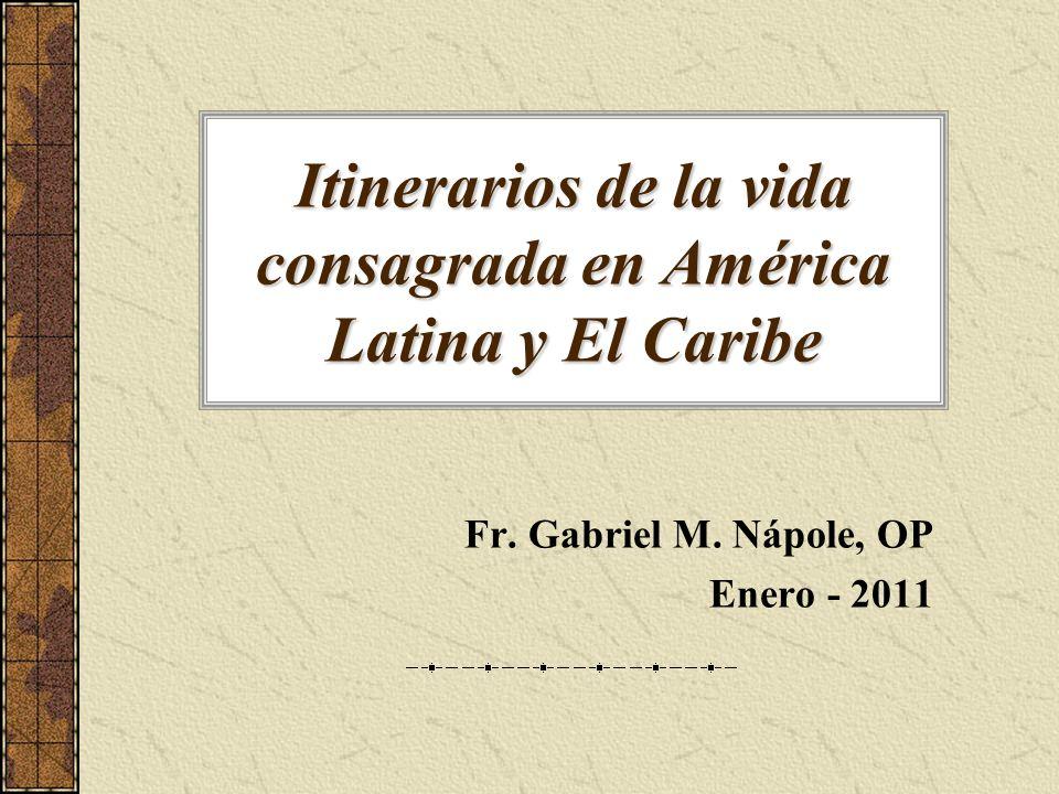Itinerarios de la vida consagrada en América Latina y El Caribe