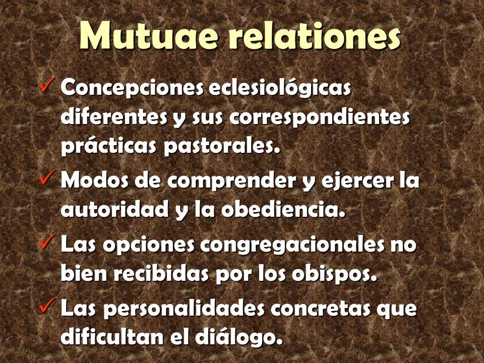 Mutuae relationes Concepciones eclesiológicas diferentes y sus correspondientes prácticas pastorales.