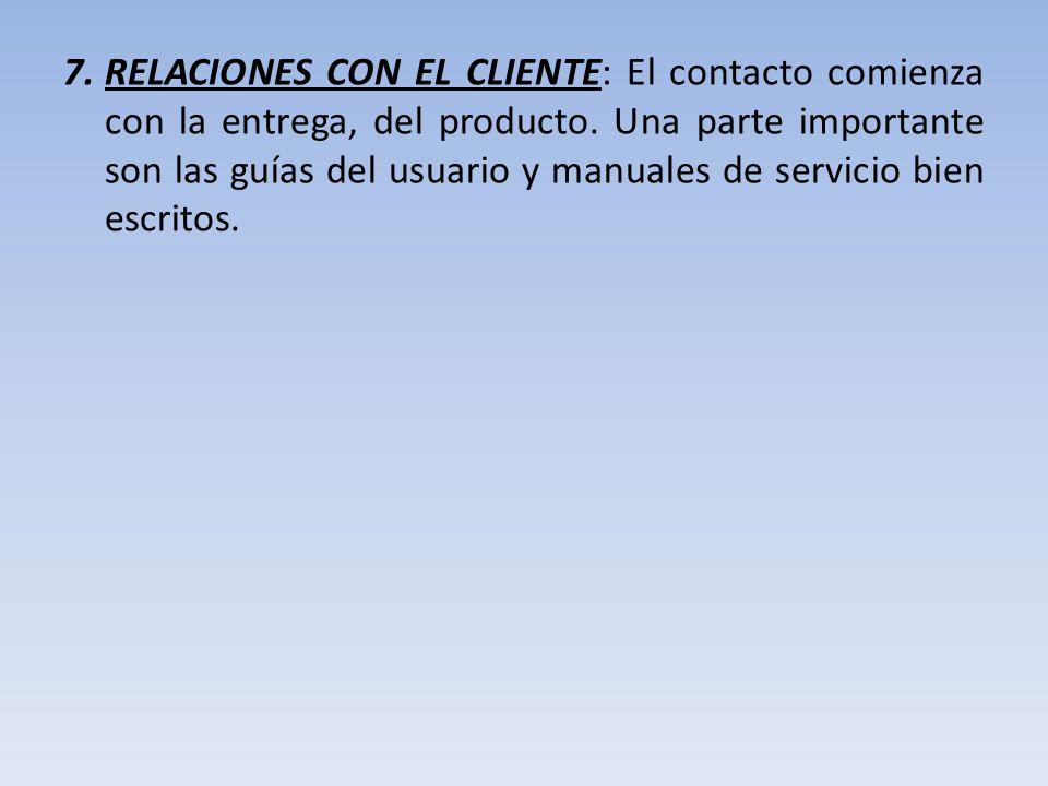 RELACIONES CON EL CLIENTE: El contacto comienza con la entrega, del producto.