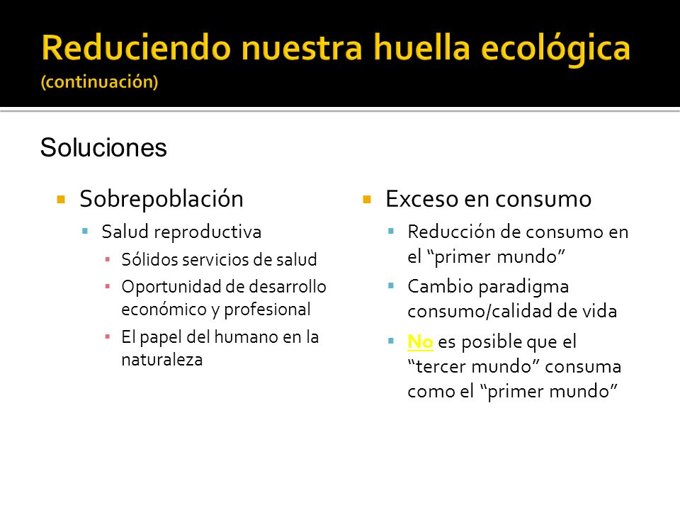 Reduciendo nuestra huella ecológica (continuación)