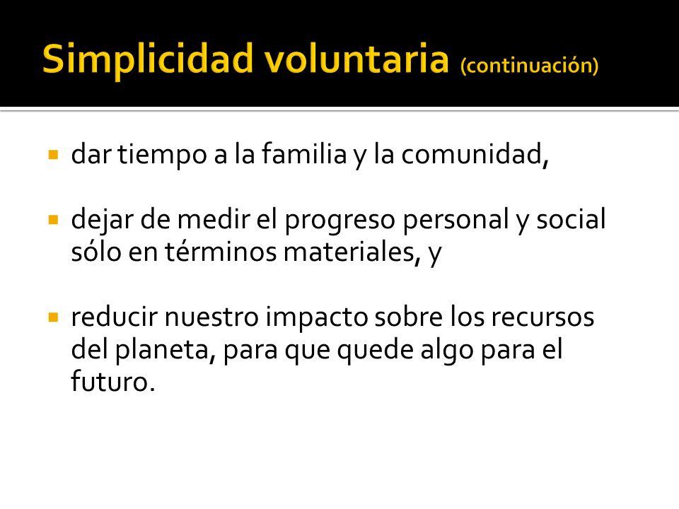 Simplicidad voluntaria (continuación)