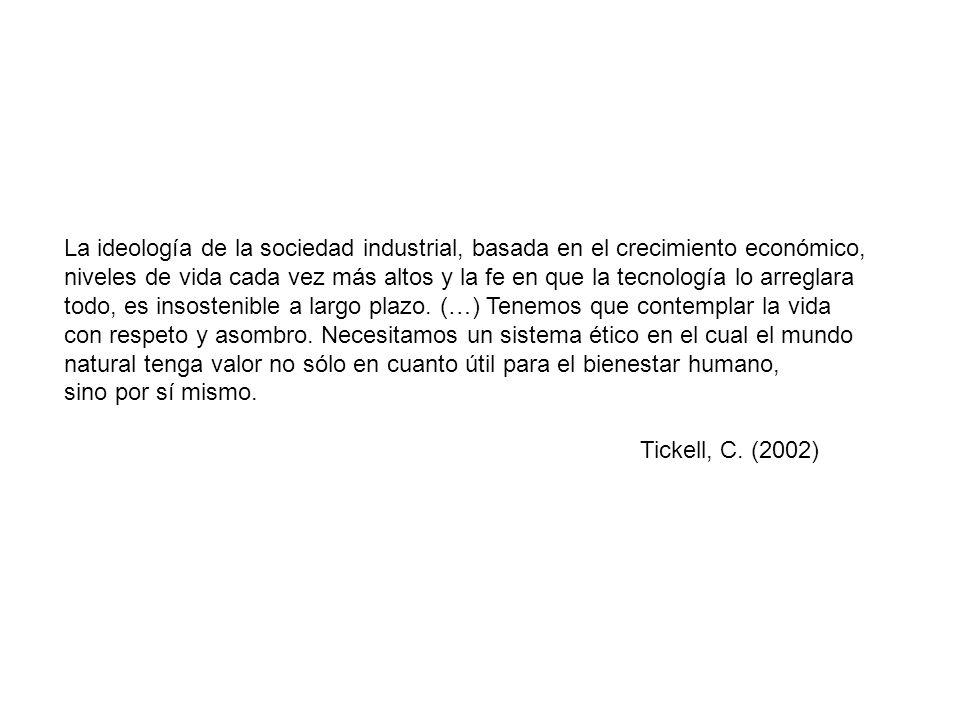 La ideología de la sociedad industrial, basada en el crecimiento económico,