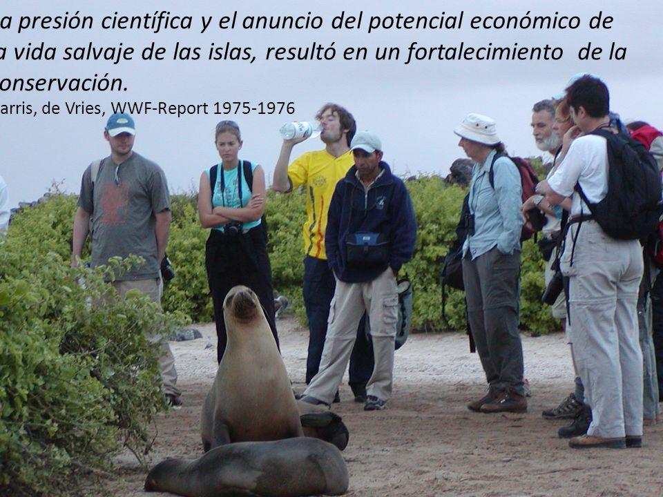 La presión científica y el anuncio del potencial económico de la vida salvaje de las islas, resultó en un fortalecimiento de la conservación.