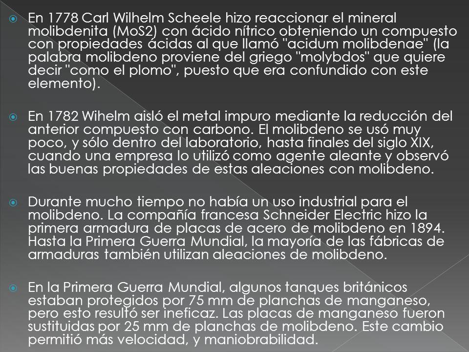 En 1778 Carl Wilhelm Scheele hizo reaccionar el mineral molibdenita (MoS2) con ácido nítrico obteniendo un compuesto con propiedades ácidas al que llamó acidum molibdenae (la palabra molibdeno proviene del griego molybdos que quiere decir como el plomo , puesto que era confundido con este elemento).