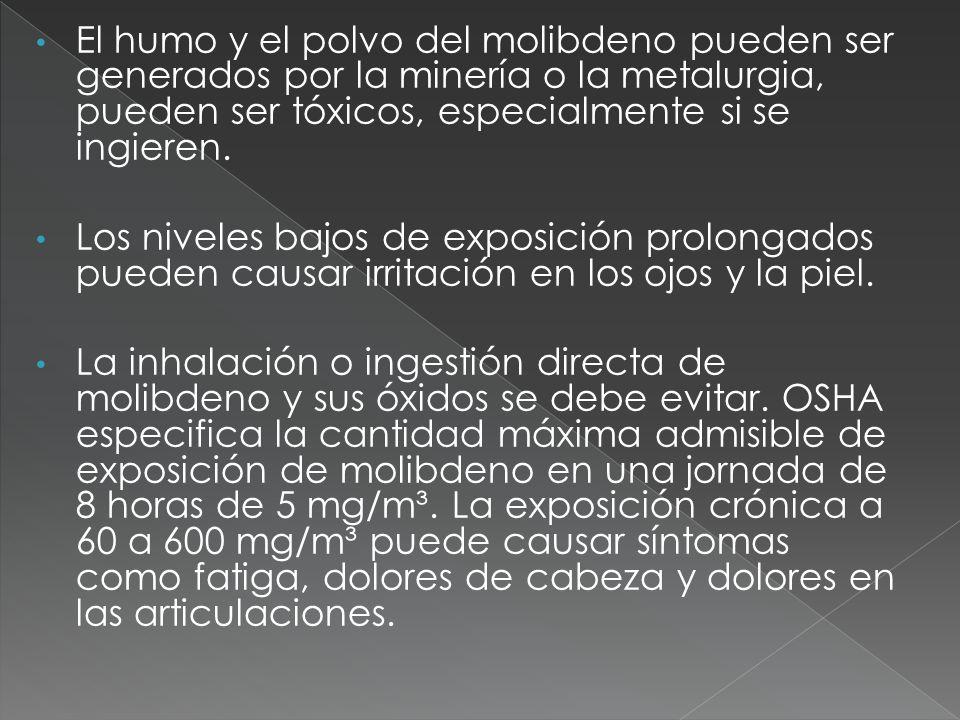 El humo y el polvo del molibdeno pueden ser generados por la minería o la metalurgia, pueden ser tóxicos, especialmente si se ingieren.