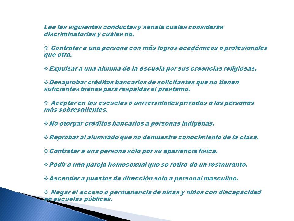 Lee las siguientes conductas y señala cuáles consideras discriminatorias y cuáles no.