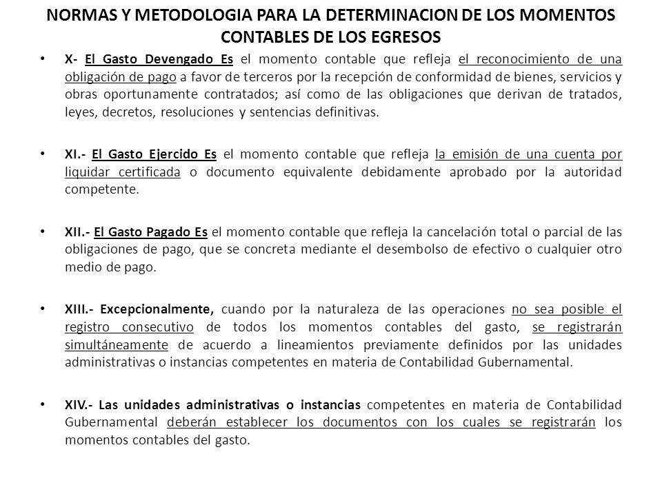 NORMAS Y METODOLOGIA PARA LA DETERMINACION DE LOS MOMENTOS CONTABLES DE LOS EGRESOS