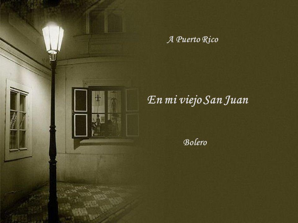 A Puerto Rico En mi viejo San Juan Bolero