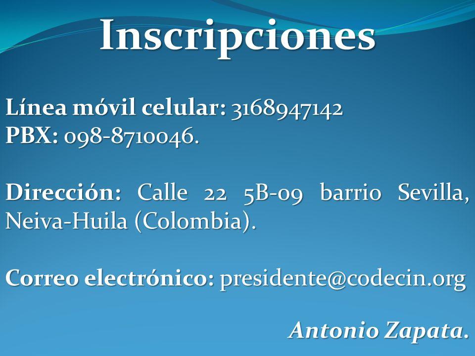 Inscripciones Línea móvil celular: 3168947142 PBX: 098-8710046.