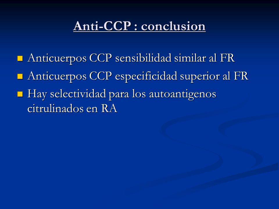 Anti-CCP : conclusion Anticuerpos CCP sensibilidad similar al FR
