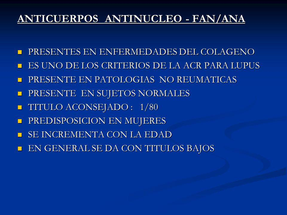 ANTICUERPOS ANTINUCLEO - FAN/ANA