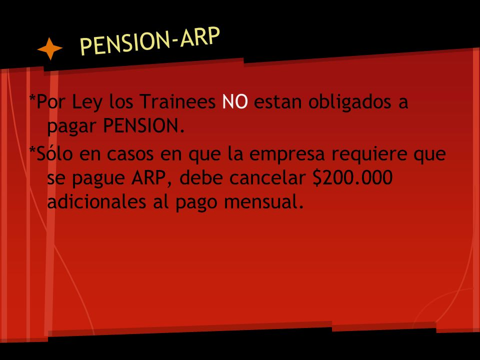 PENSION-ARP *Por Ley los Trainees NO estan obligados a pagar PENSION.