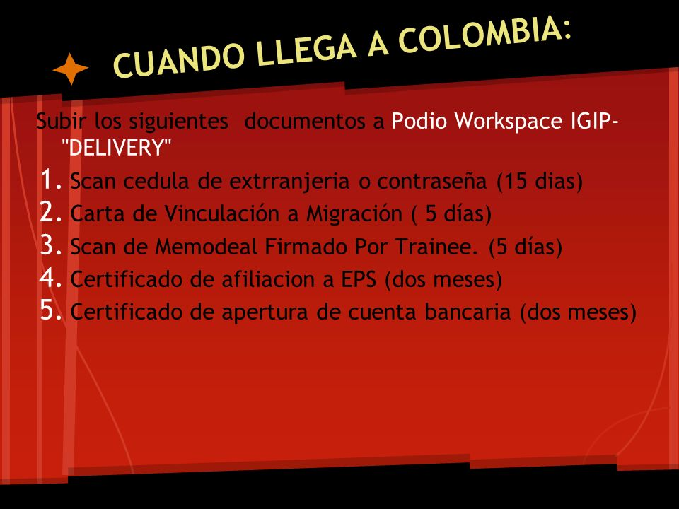 CUANDO LLEGA A COLOMBIA: