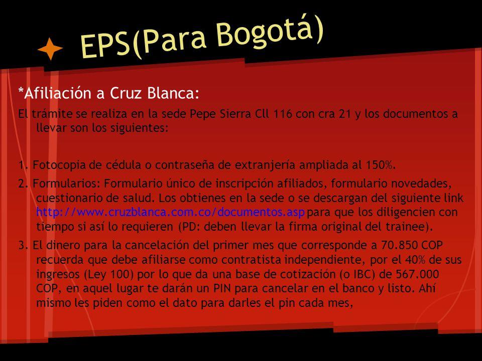 EPS(Para Bogotá) *Afiliación a Cruz Blanca: