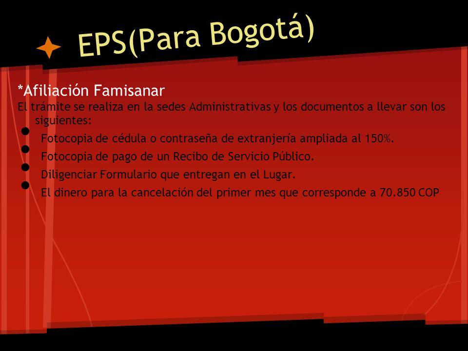 EPS(Para Bogotá) *Afiliación Famisanar