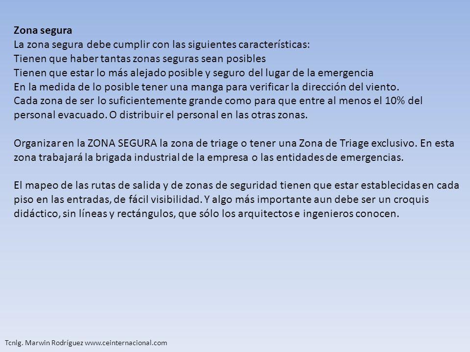 La zona segura debe cumplir con las siguientes características: