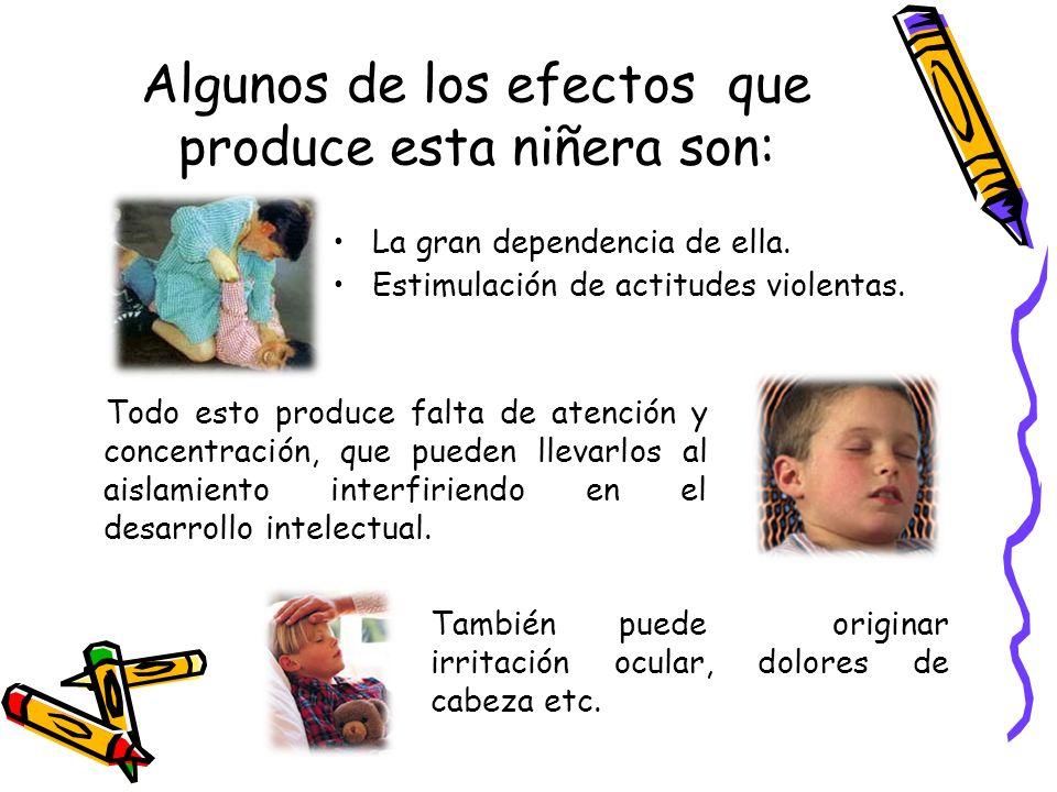 Algunos de los efectos que produce esta niñera son: