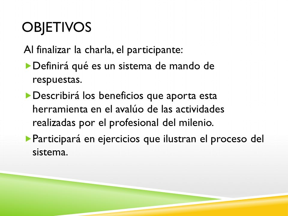 Objetivos Al finalizar la charla, el participante: