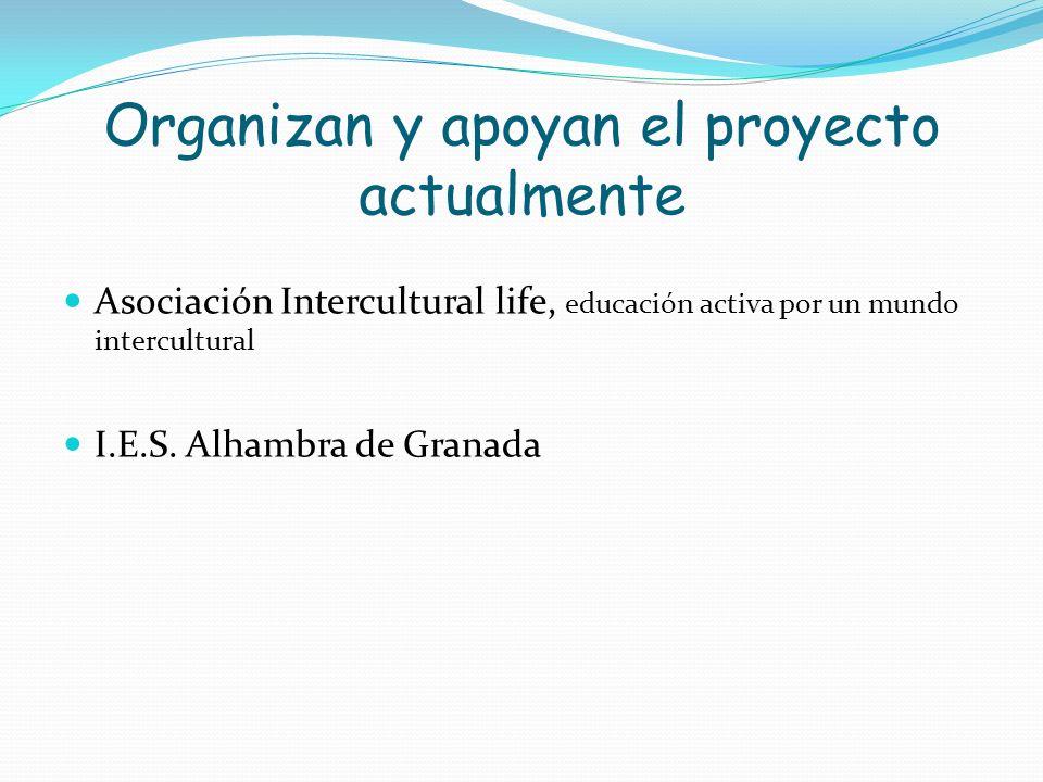 Organizan y apoyan el proyecto actualmente