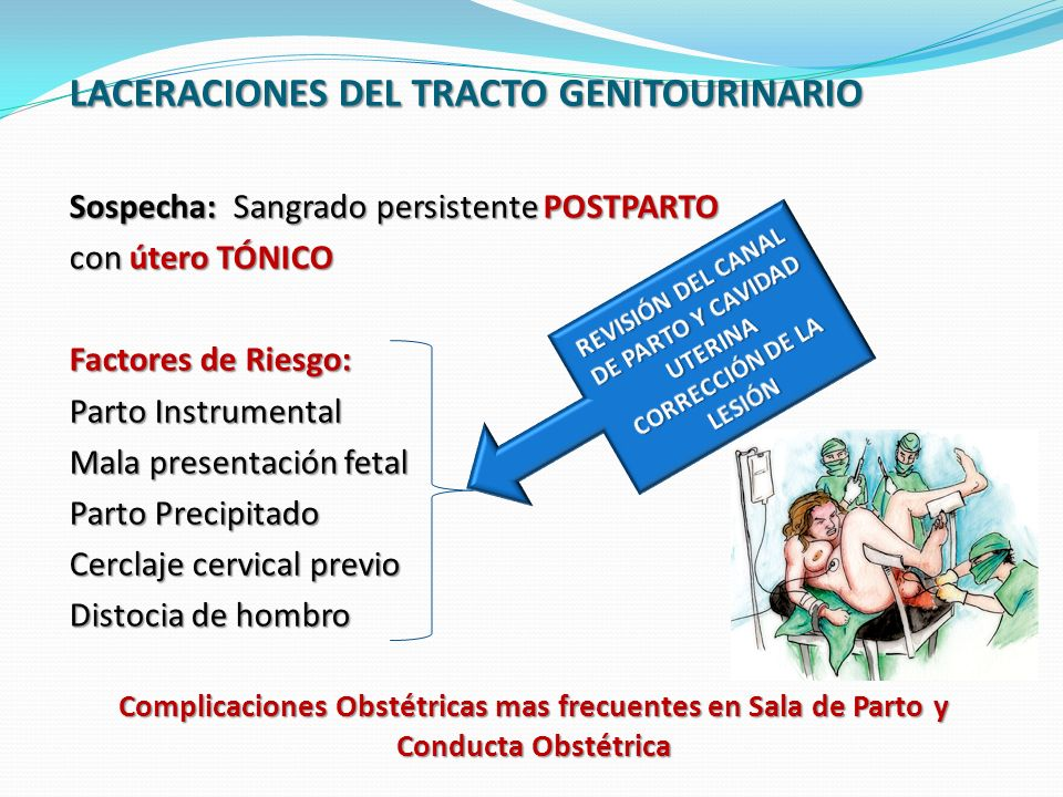 REVISIÓN DEL CANAL DE PARTO Y CAVIDAD UTERINA CORRECCIÓN DE LA LESIÓN