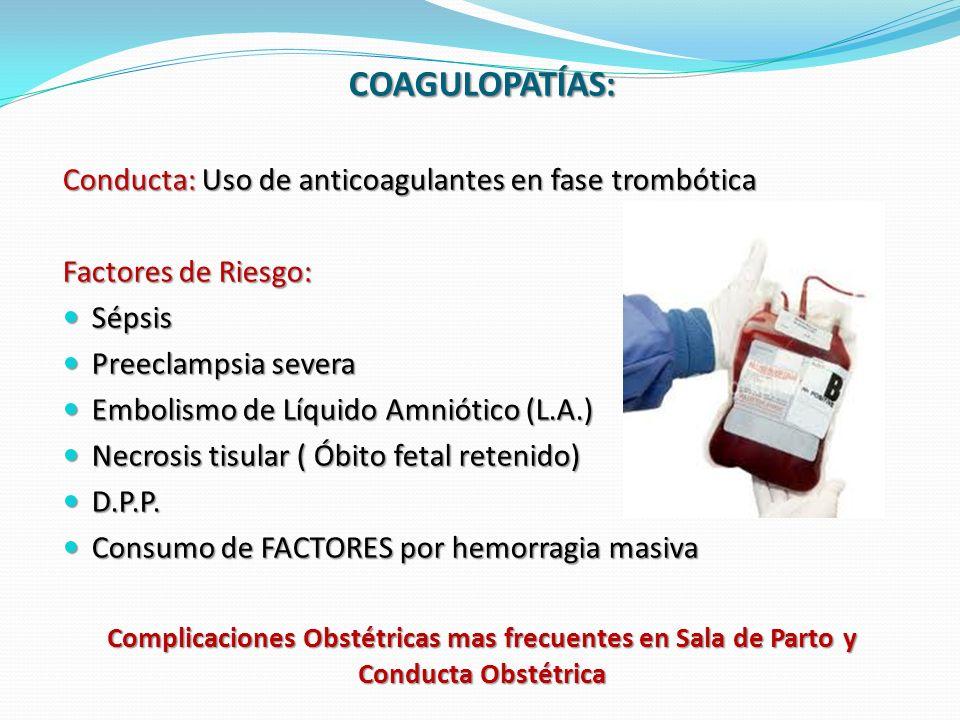COAGULOPATÍAS: Conducta: Uso de anticoagulantes en fase trombótica