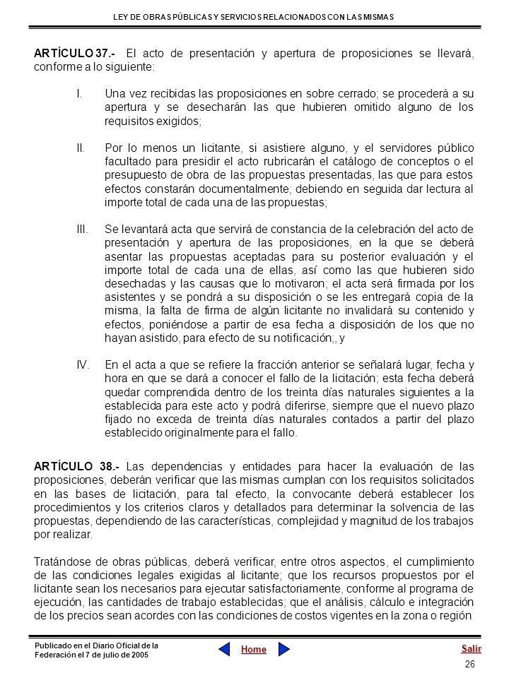 ARTÍCULO 37.- El acto de presentación y apertura de proposiciones se llevará, conforme a lo siguiente: