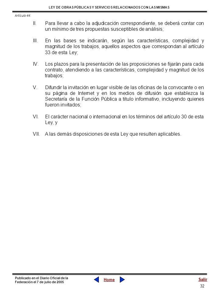 A las demás disposiciones de esta Ley que resulten aplicables.