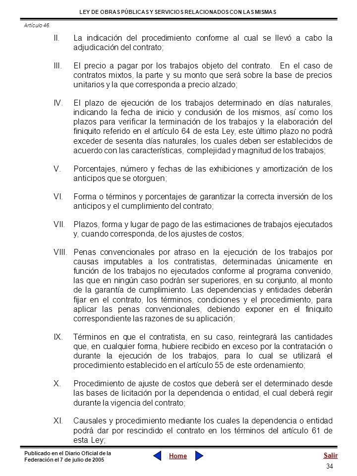 Artículo 46. La indicación del procedimiento conforme al cual se llevó a cabo la adjudicación del contrato;