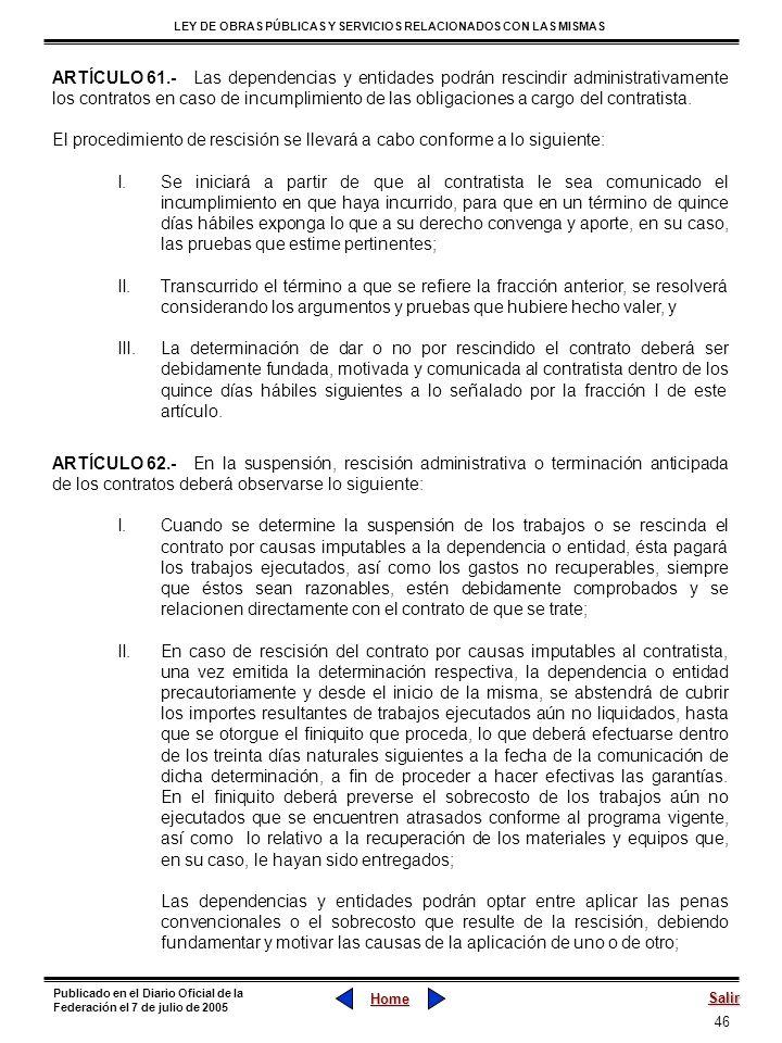 ARTÍCULO 61.- Las dependencias y entidades podrán rescindir administrativamente los contratos en caso de incumplimiento de las obligaciones a cargo del contratista.