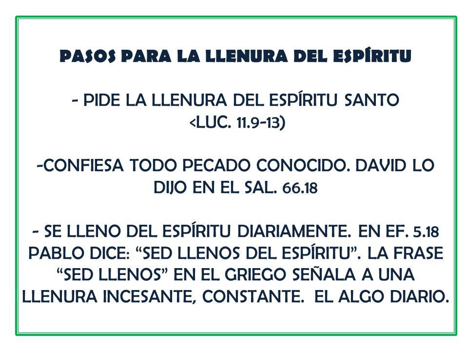 PASOS PARA LA LLENURA DEL ESPÍRITU - PIDE LA LLENURA DEL ESPÍRITU SANTO <LUC.