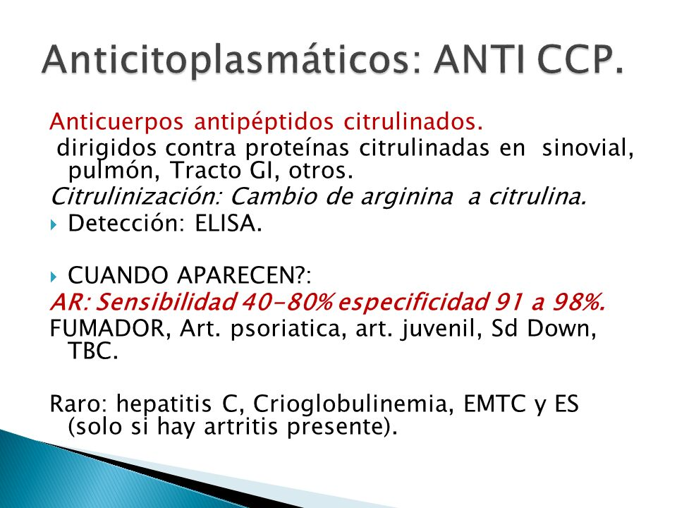 Anticitoplasmáticos: ANTI CCP.