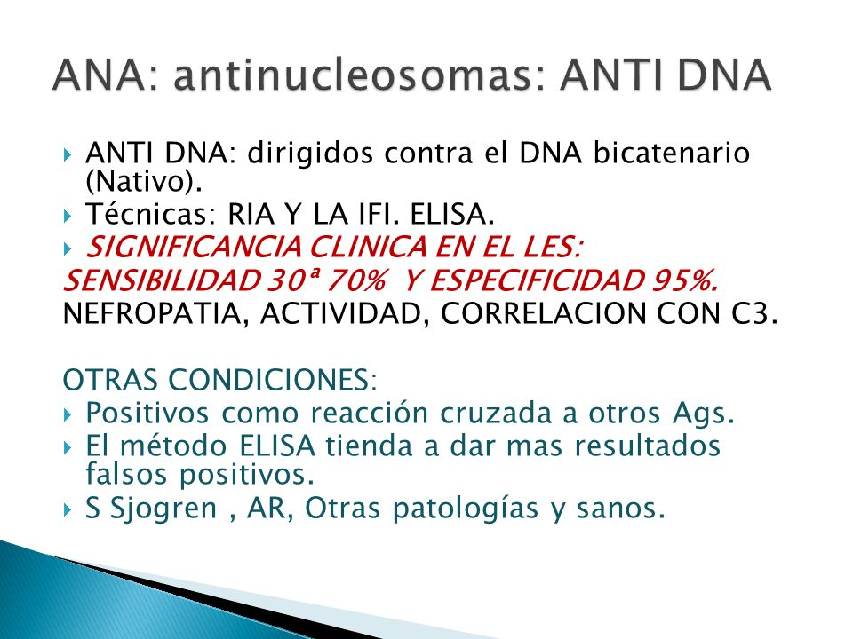 ANA: antinucleosomas: ANTI DNA