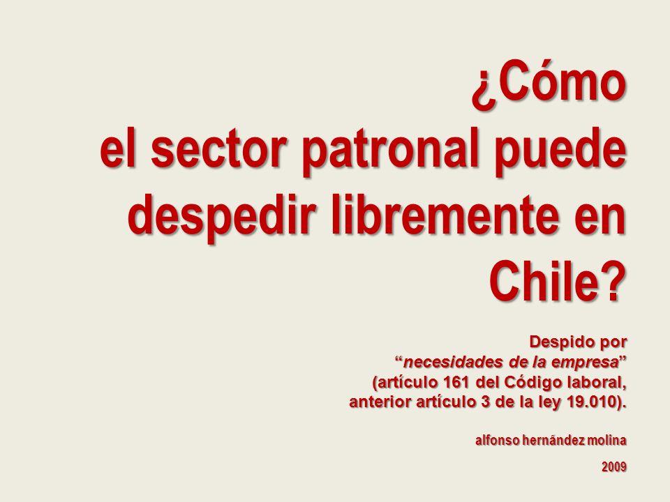 el sector patronal puede despedir libremente en Chile