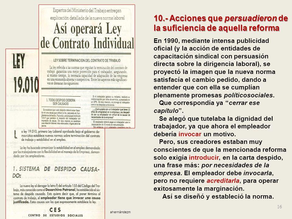 10.- Acciones que persuadieron de la suficiencia de aquella reforma