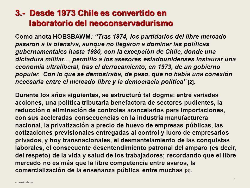 3.- Desde 1973 Chile es convertido en