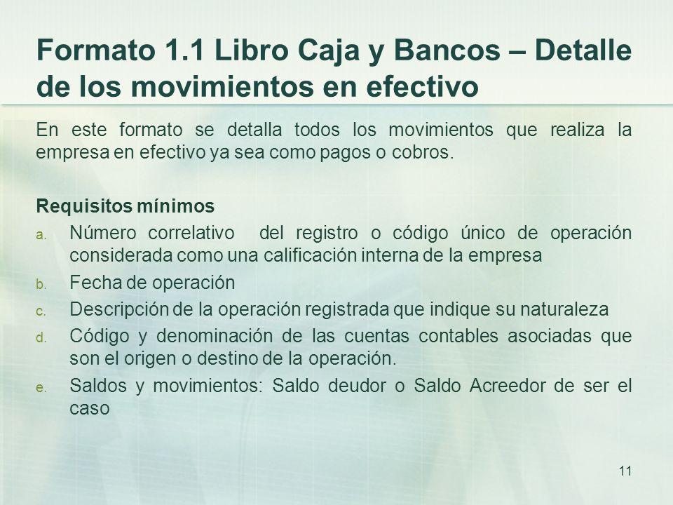 Formato 1.1 Libro Caja y Bancos – Detalle de los movimientos en efectivo